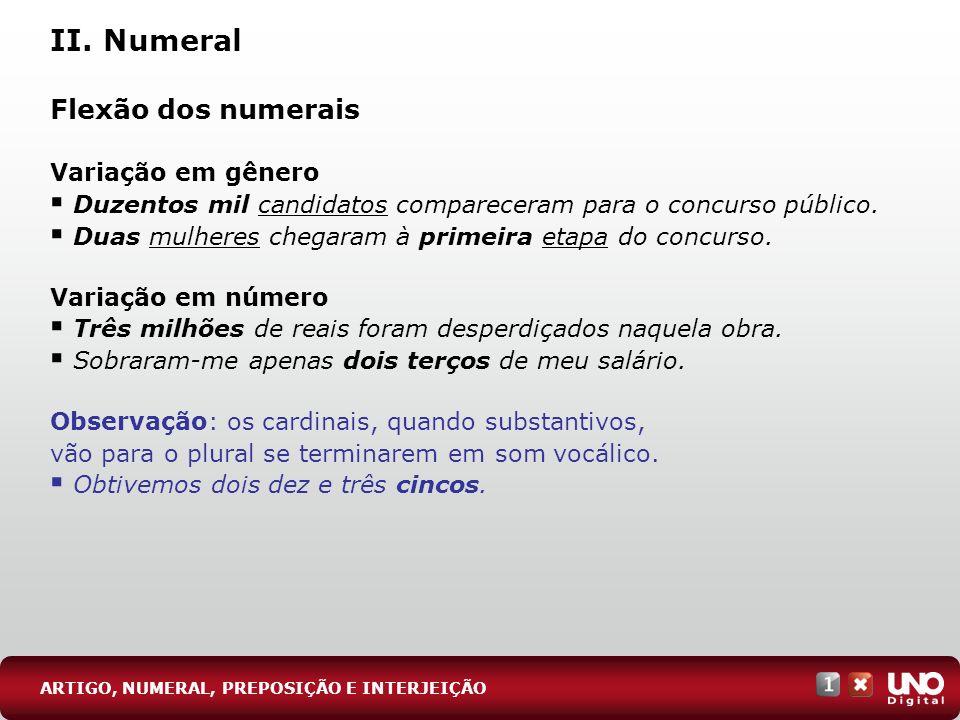 II. Numeral Flexão dos numerais Variação em gênero