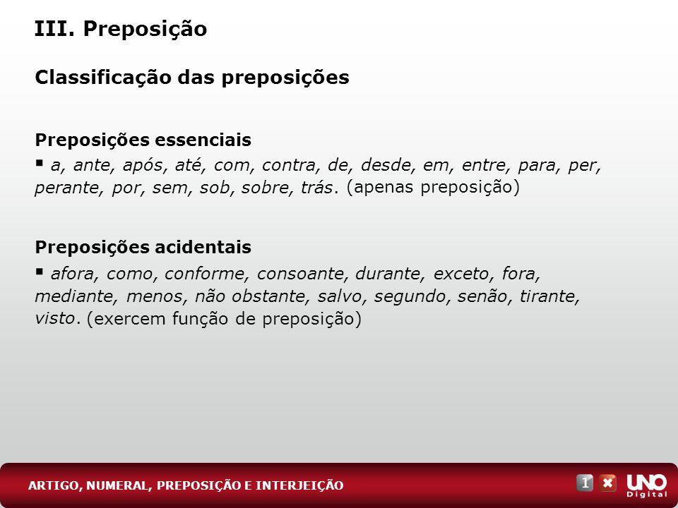 III. Preposição Classificação das preposições