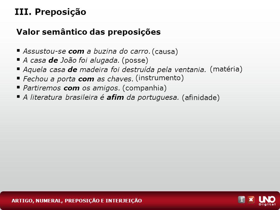 III. Preposição Valor semântico das preposições