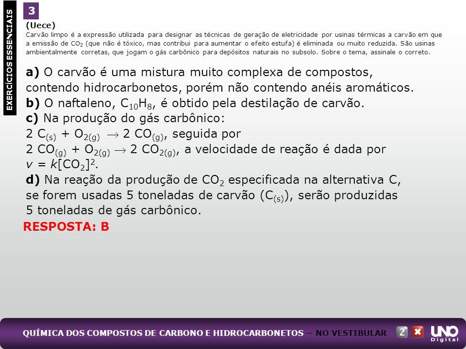 a) O carvão é uma mistura muito complexa de compostos,