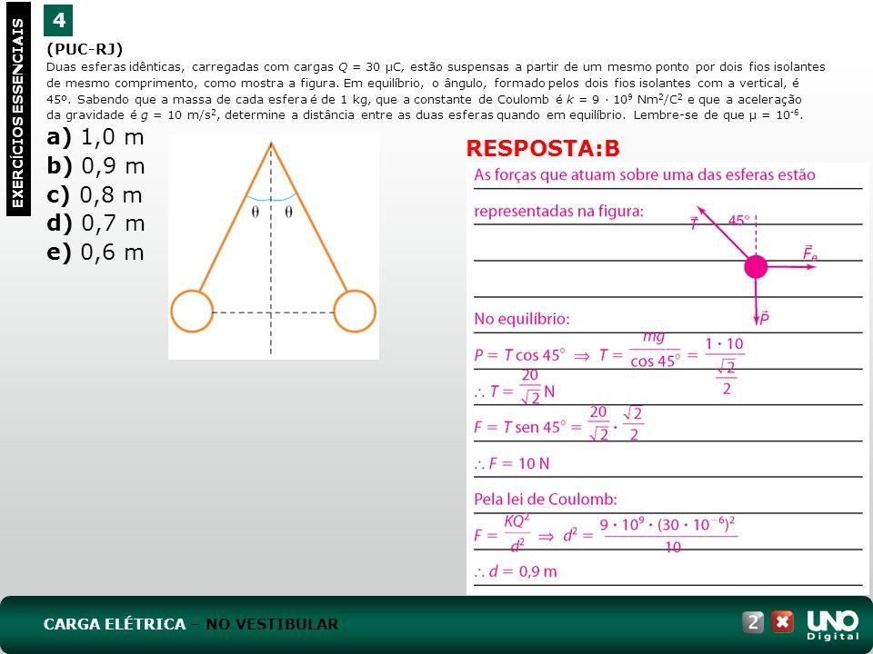 a) 1,0 m b) 0,9 m c) 0,8 m d) 0,7 m RESPOSTA:B e) 0,6 m 4