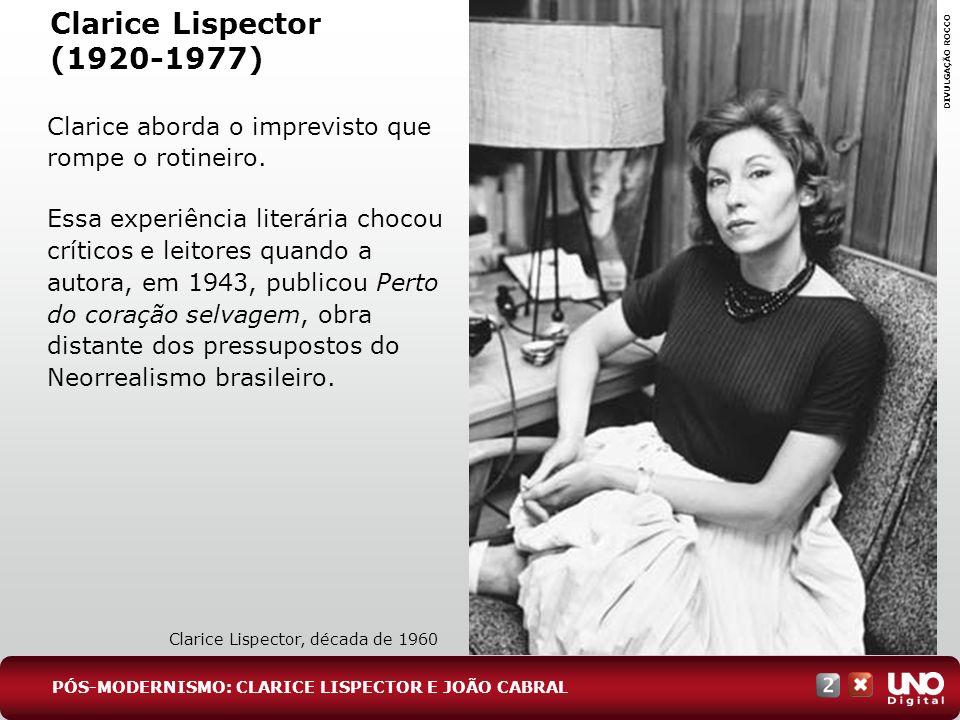 Lit-cad-2-top-8 – 3 Prova Clarice Lispector (1920-1977) DIVULGAÇÃO ROCCO. Clarice aborda o imprevisto que rompe o rotineiro.