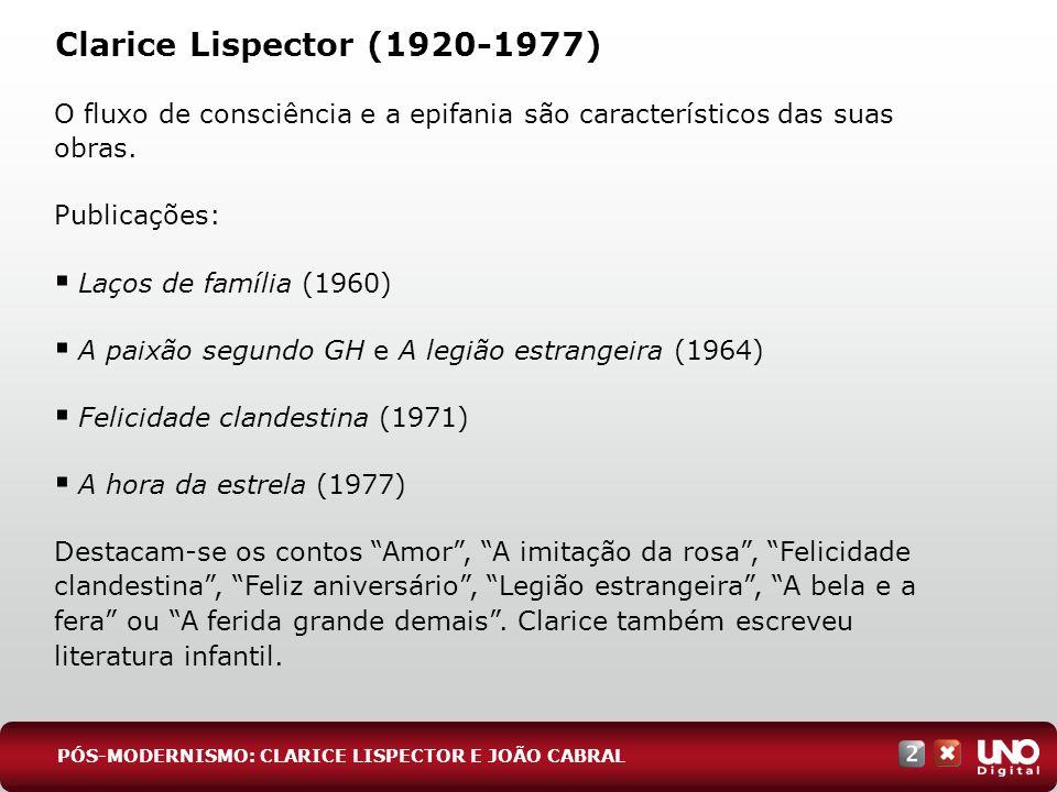 Lit-cad-2-top-8 – 3 Prova Clarice Lispector (1920-1977) O fluxo de consciência e a epifania são característicos das suas obras.