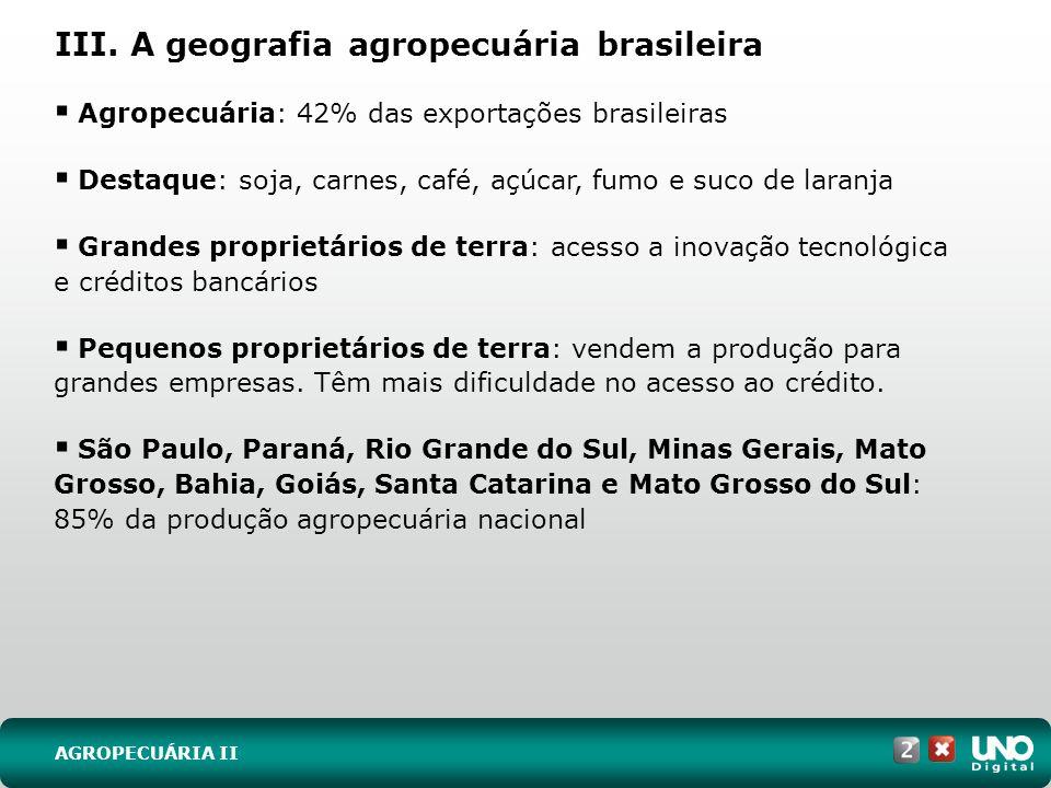 III. A geografia agropecuária brasileira
