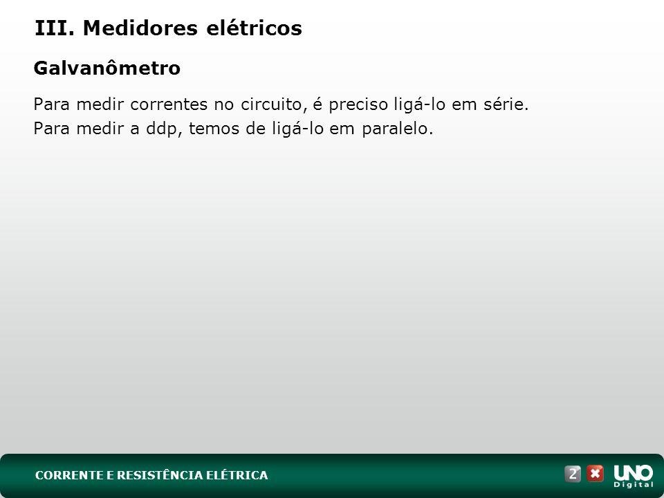III. Medidores elétricos