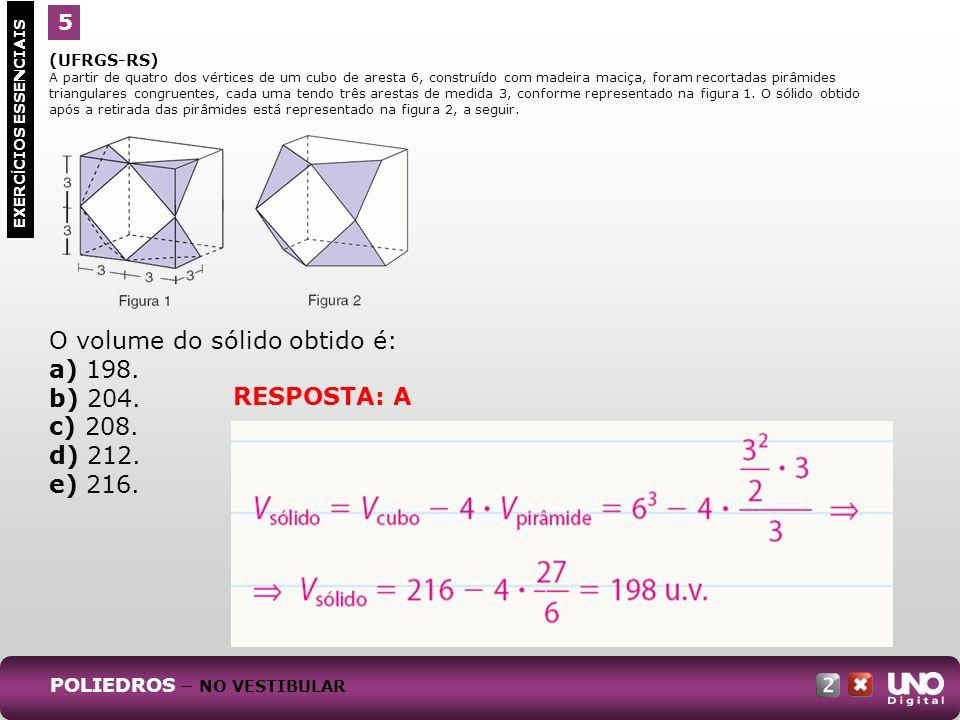O volume do sólido obtido é: a) 198. b) 204. c) 208. d) 212. e) 216.
