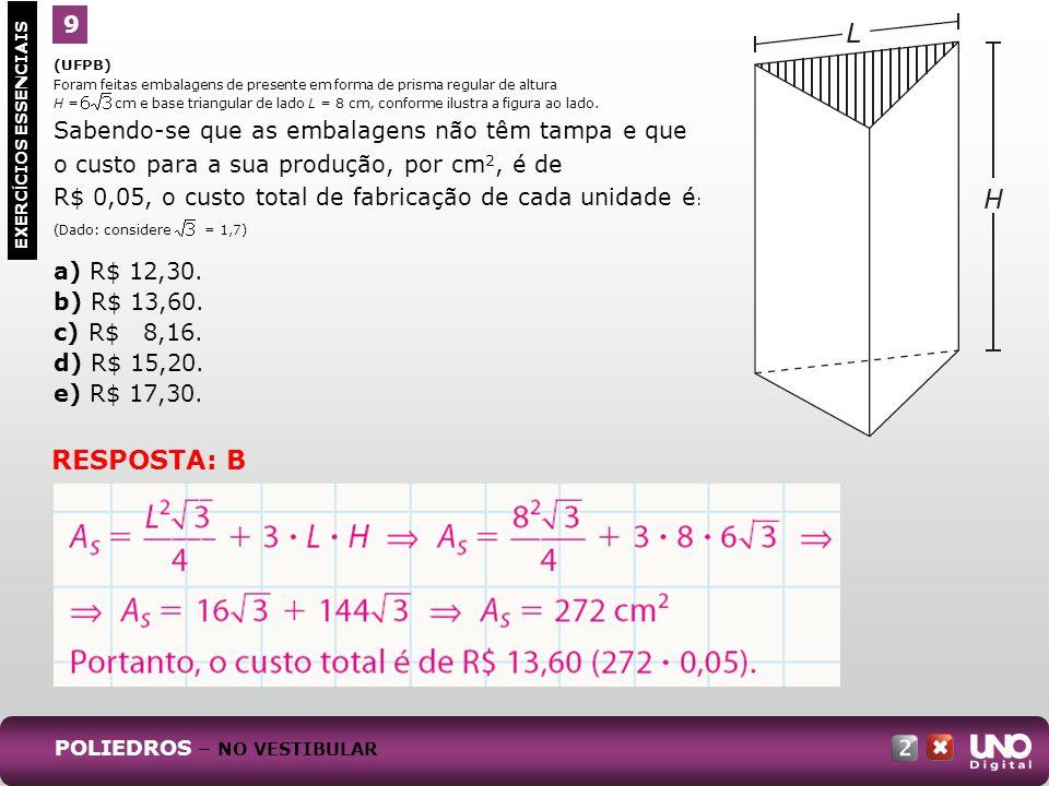 RESPOSTA: B 9 a) R$ 12,30. b) R$ 13,60. c) R$ 8,16. d) R$ 15,20.