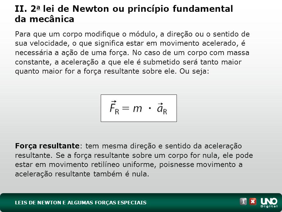 II. 2a lei de Newton ou princípio fundamental da mecânica