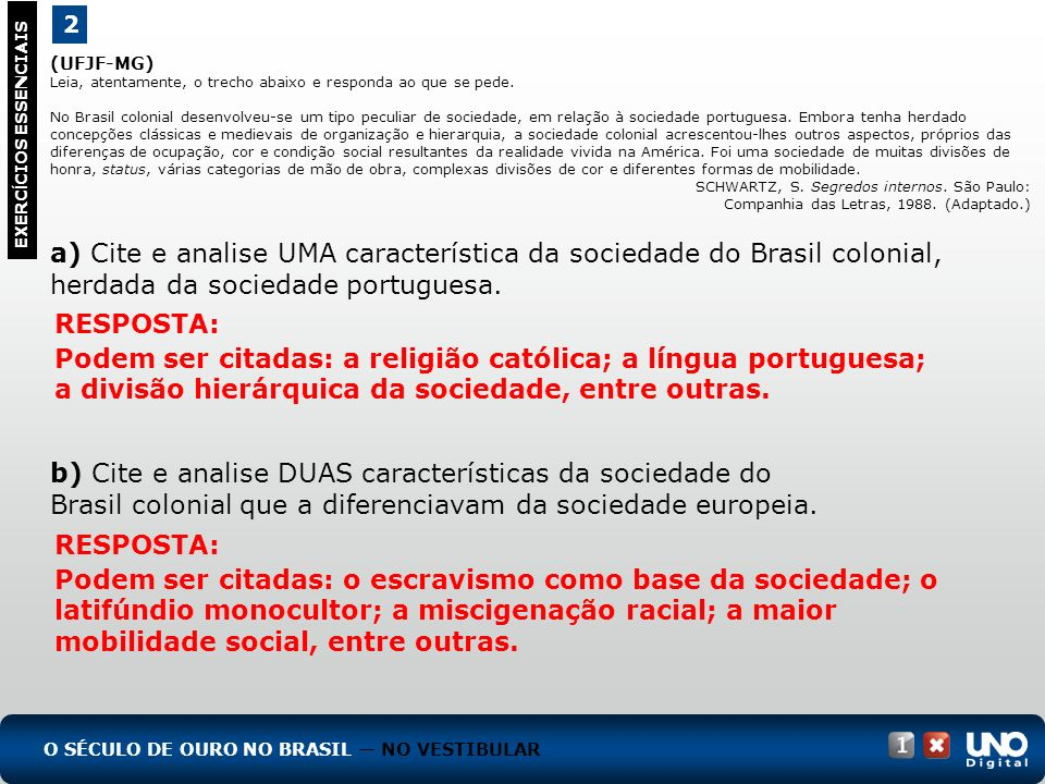 b) Cite e analise DUAS características da sociedade do
