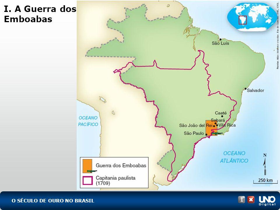 Fonte: Atlas histórico escolar. Rio de Janeiro: FAE, 1991.