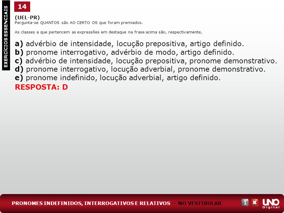 a) advérbio de intensidade, locução prepositiva, artigo definido.