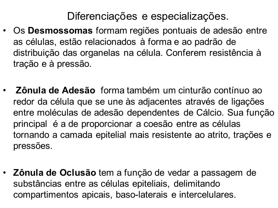Diferenciações e especializações.