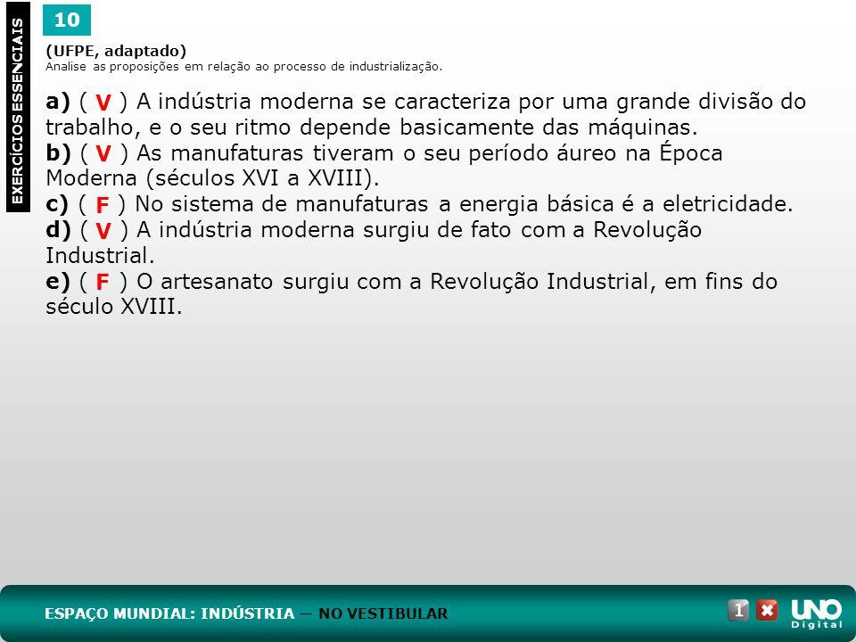 c) ( ) No sistema de manufaturas a energia básica é a eletricidade.