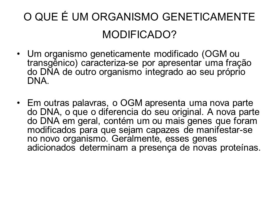 O QUE É UM ORGANISMO GENETICAMENTE MODIFICADO