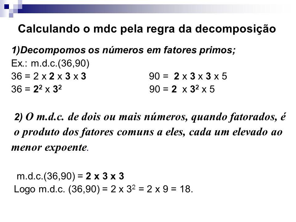 Calculando o mdc pela regra da decomposição