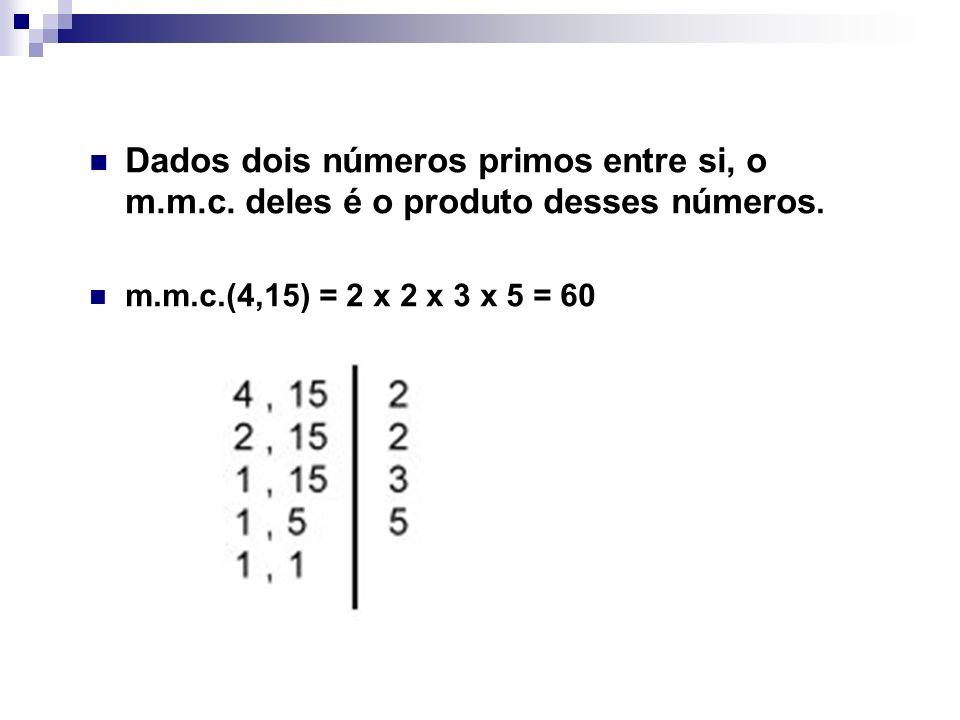 Dados dois números primos entre si, o m. m. c