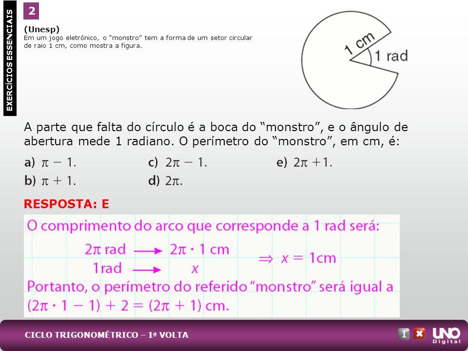 Mat-cad-1-top-7 – 3 Prova 2. (Unesp) Em um jogo eletrônico, o monstro tem a forma de um setor circular de raio 1 cm, como mostra a figura.