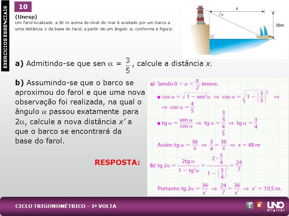 a) Admitindo-se que sen a = , calcule a distância x.