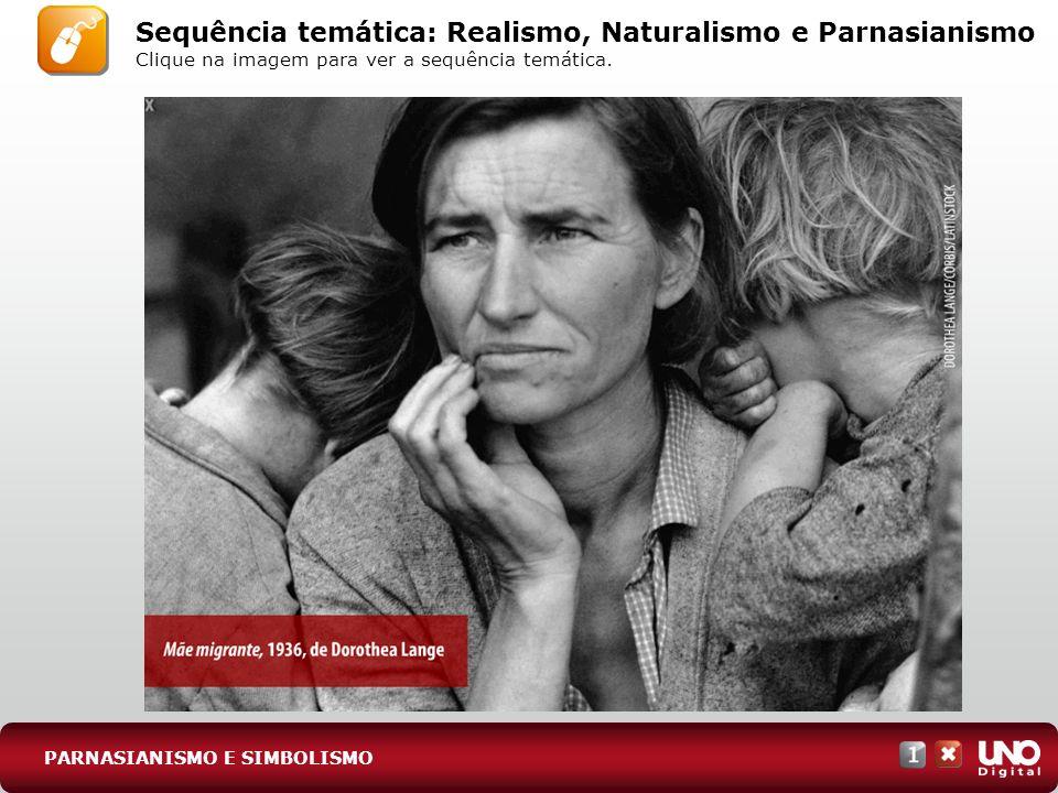 Sequência temática: Realismo, Naturalismo e Parnasianismo