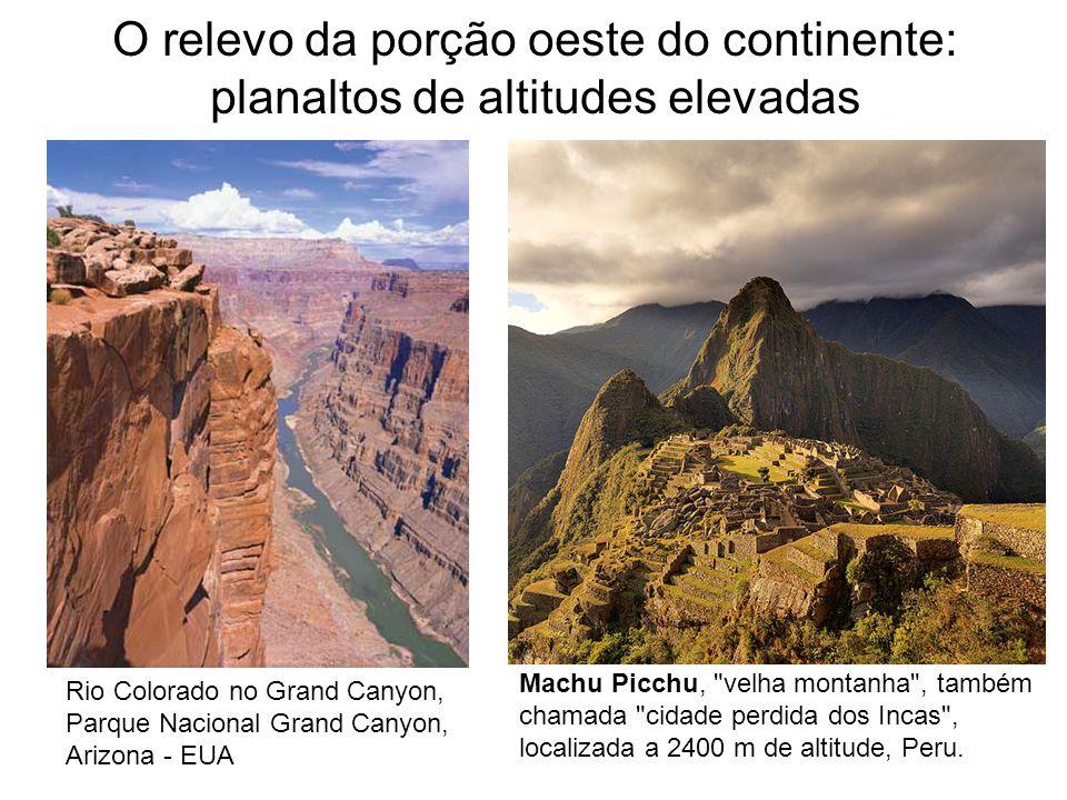 O relevo da porção oeste do continente: planaltos de altitudes elevadas