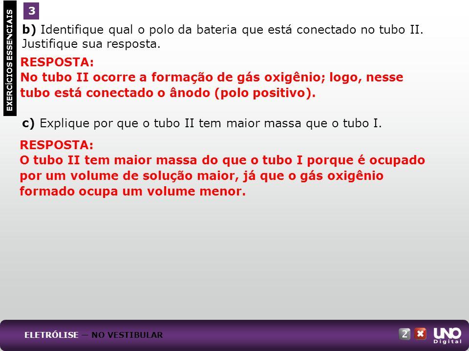 c) Explique por que o tubo II tem maior massa que o tubo I. RESPOSTA: