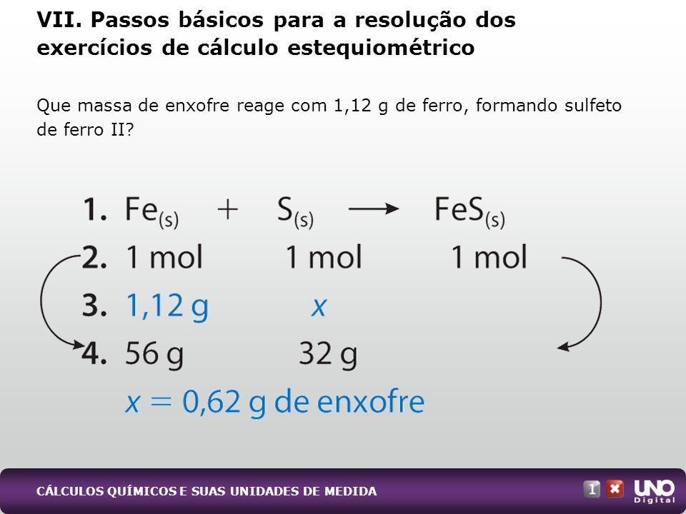 VII. Passos básicos para a resolução dos exercícios de cálculo estequiométrico