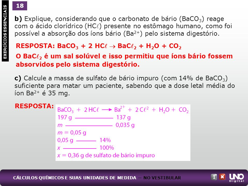 RESPOSTA: BaCO3 + 2 HC  BaC2 + H2O + CO2