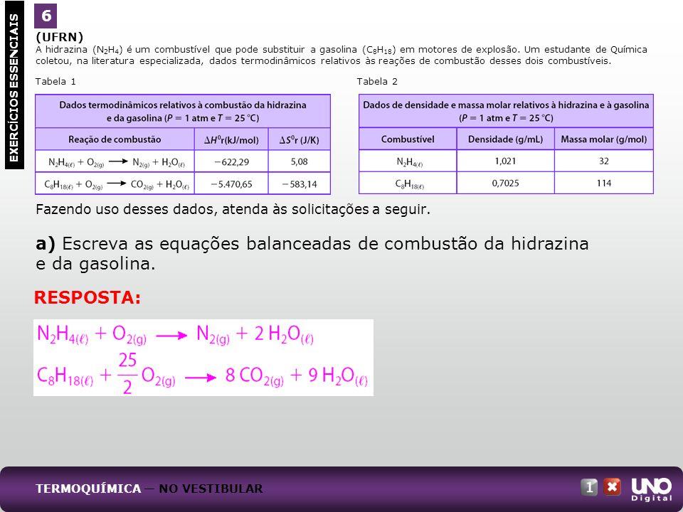 a) Escreva as equações balanceadas de combustão da hidrazina