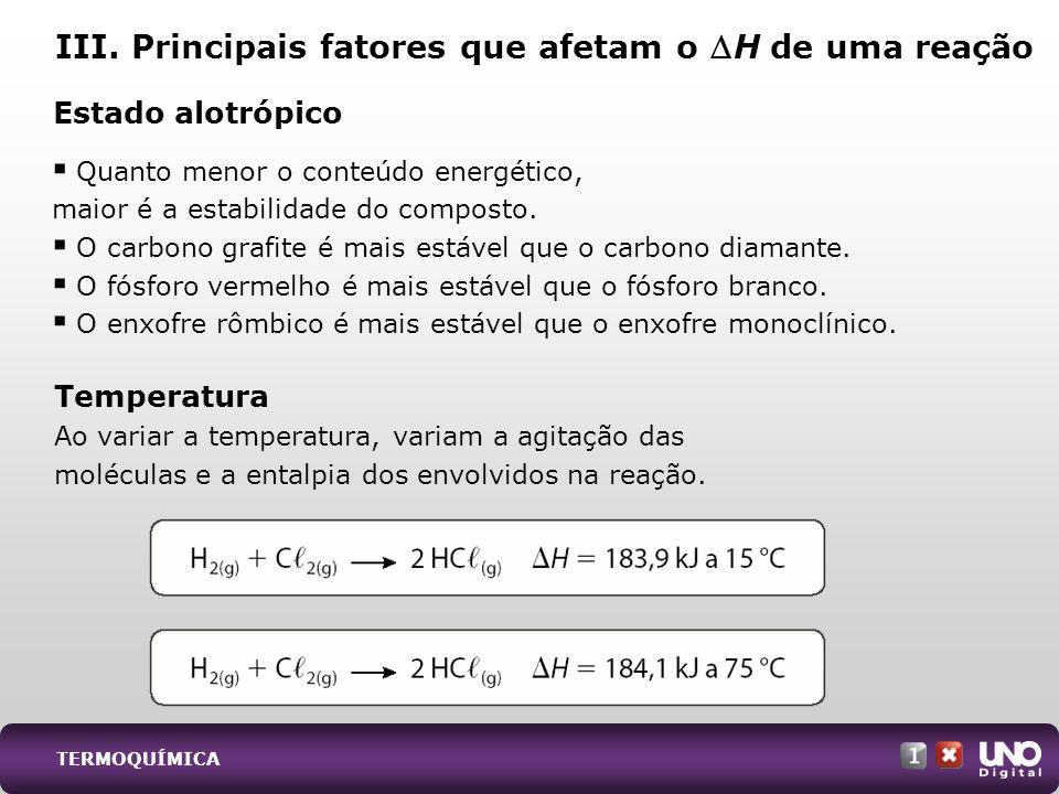 III. Principais fatores que afetam o H de uma reação