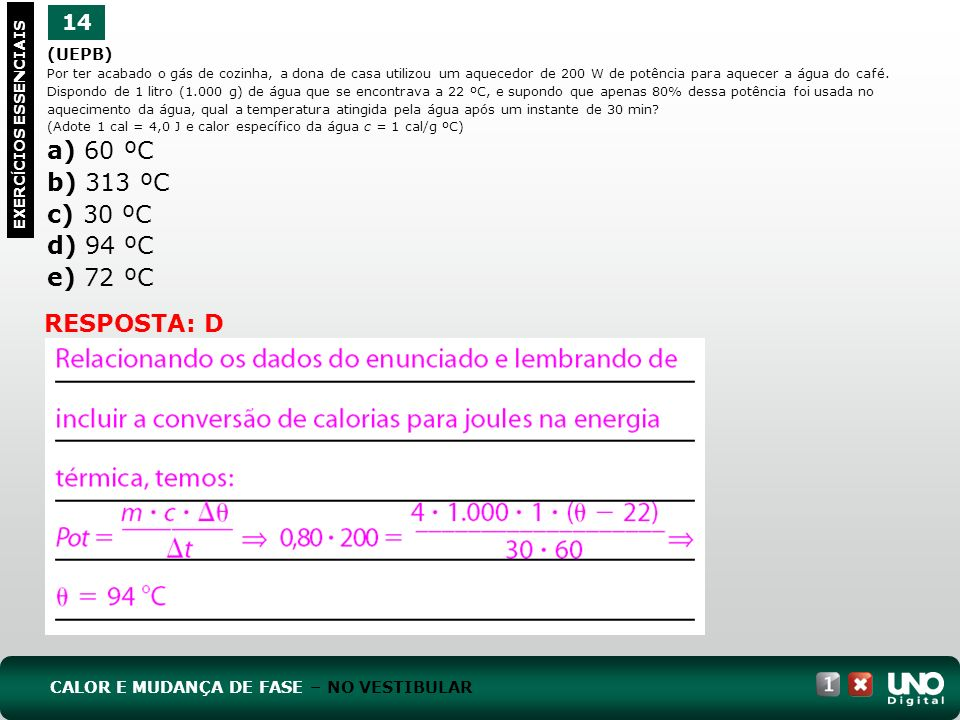 a) 60 ºC b) 313 ºC c) 30 ºC d) 94 ºC e) 72 ºC RESPOSTA: D 14