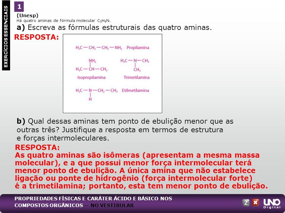a) Escreva as fórmulas estruturais das quatro aminas.