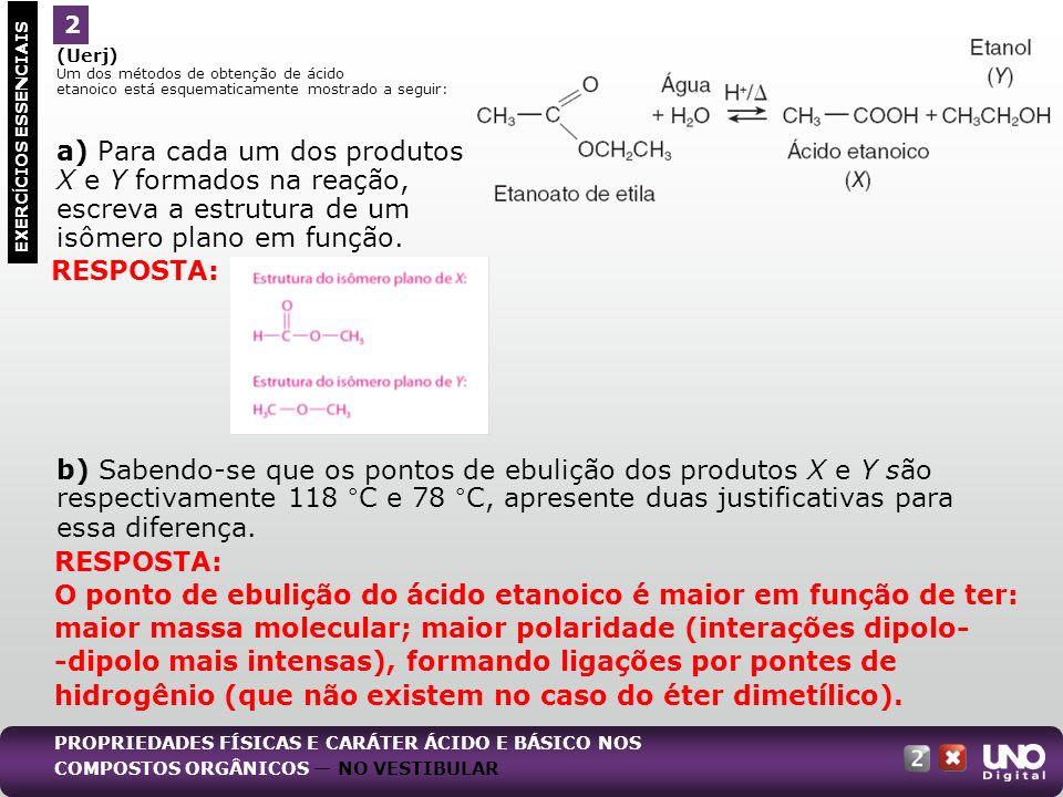 a) Para cada um dos produtos X e Y formados na reação,