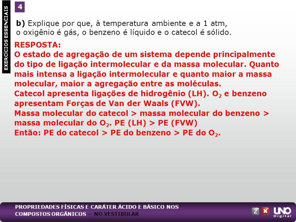 b) Explique por que, à temperatura ambiente e a 1 atm,