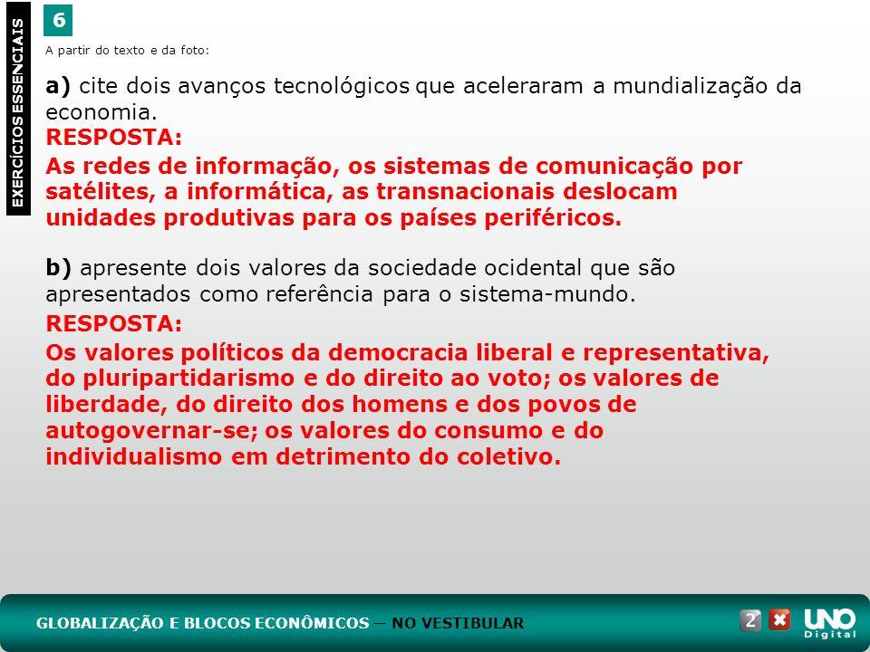 Geo-cad-2-top-1 – 3 Prova 6. A partir do texto e da foto: a) cite dois avanços tecnológicos que aceleraram a mundialização da economia.