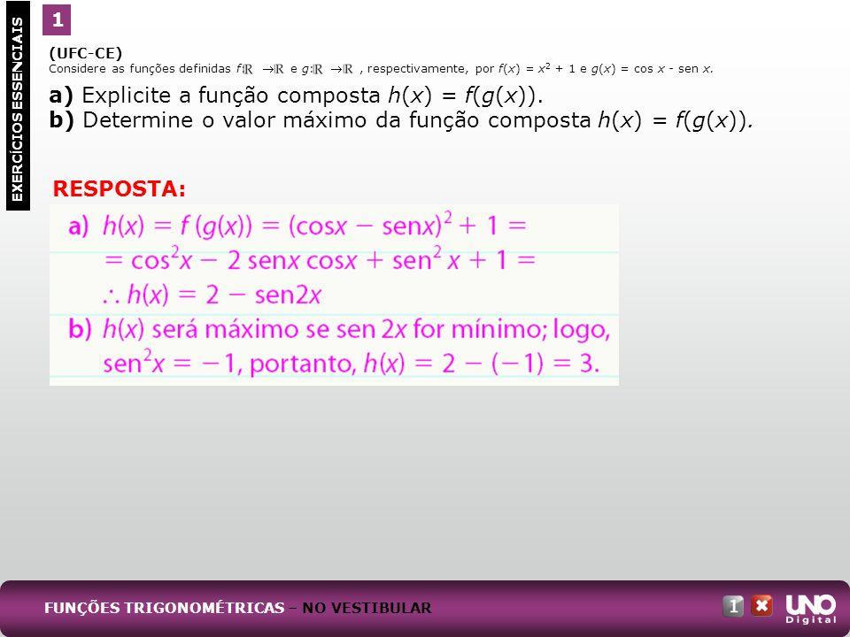 a) Explicite a função composta h(x) = f(g(x)).