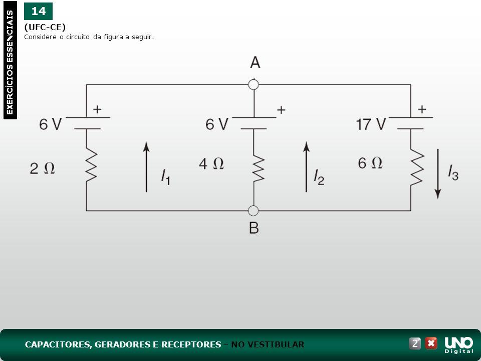 Fis-cad-2-top-7 - 3 prova 14. (UFC-CE) Considere o circuito da figura a seguir. EXERCÍCIOS ESSENCIAIS.