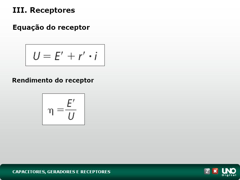 III. Receptores Equação do receptor Rendimento do receptor