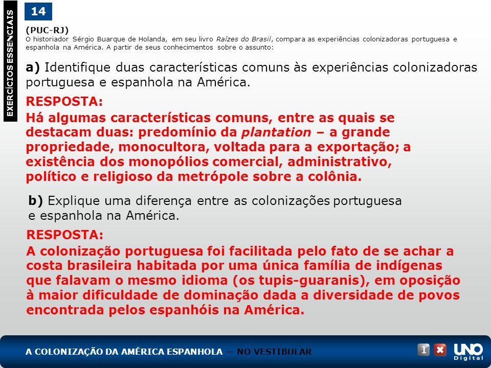 b) Explique uma diferença entre as colonizações portuguesa