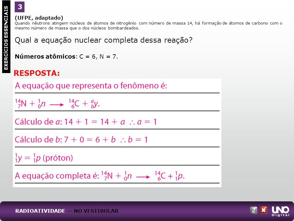 Qual a equação nuclear completa dessa reação