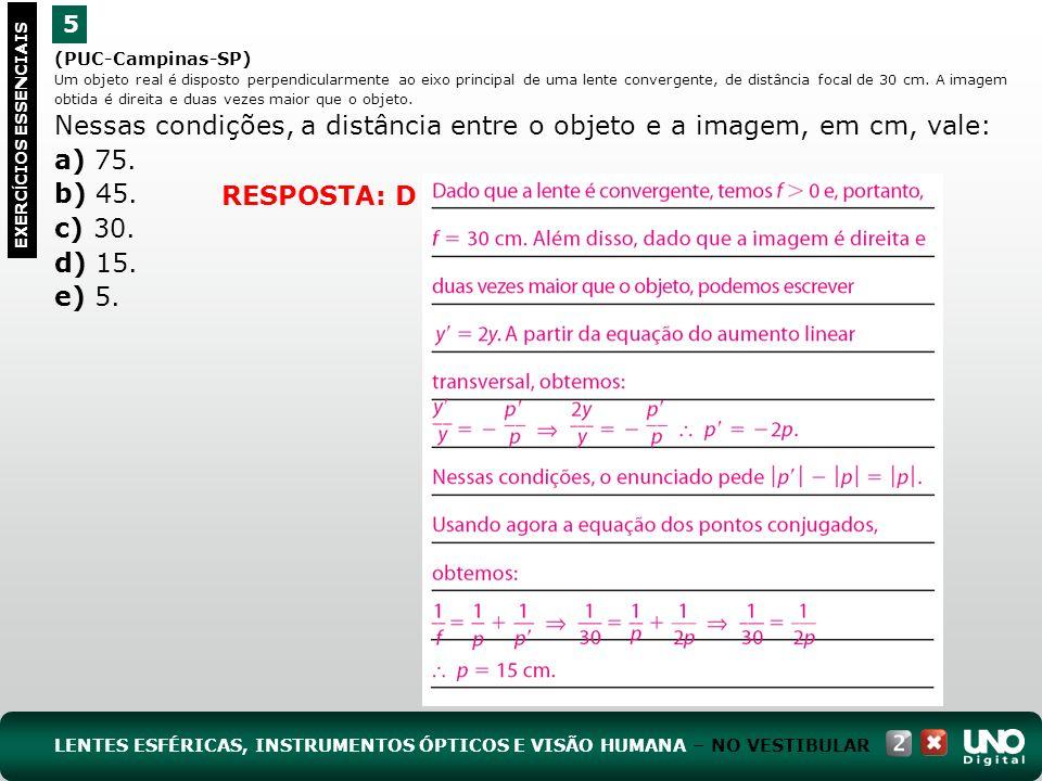 a) 75. b) 45. c) 30. d) 15. e) 5. RESPOSTA: D 5