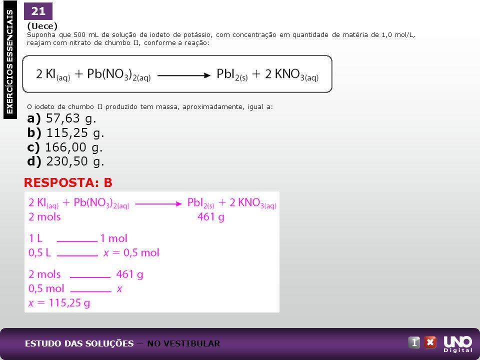 a) 57,63 g. b) 115,25 g. c) 166,00 g. d) 230,50 g. RESPOSTA: B 21