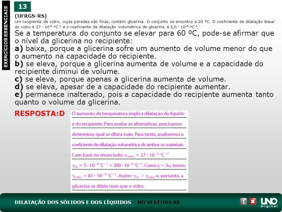 c) se eleva, porque apenas a glicerina aumenta de volume.