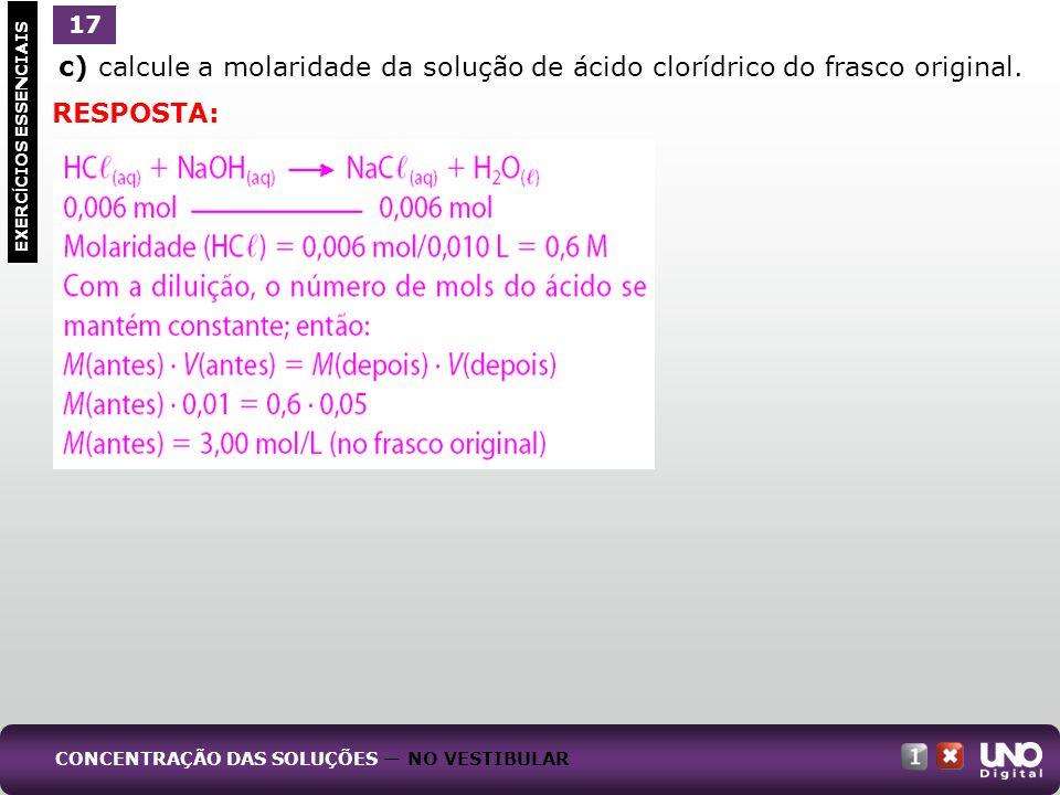 Qui-cad-1-top-5 – 3 prova 17. c) calcule a molaridade da solução de ácido clorídrico do frasco original.