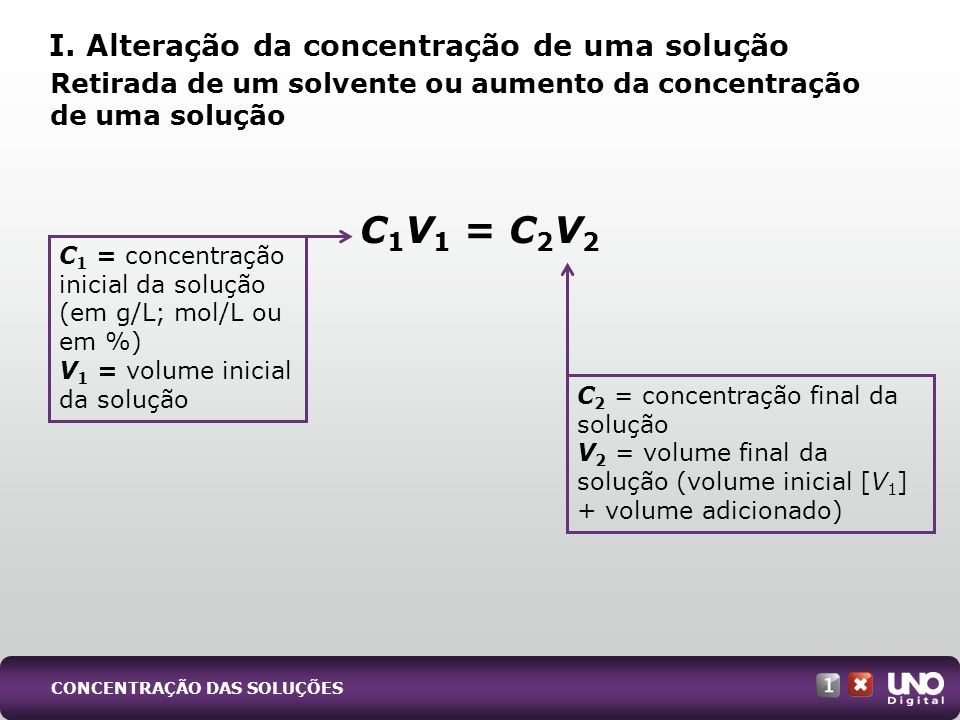 C1V1 = C2V2 I. Alteração da concentração de uma solução