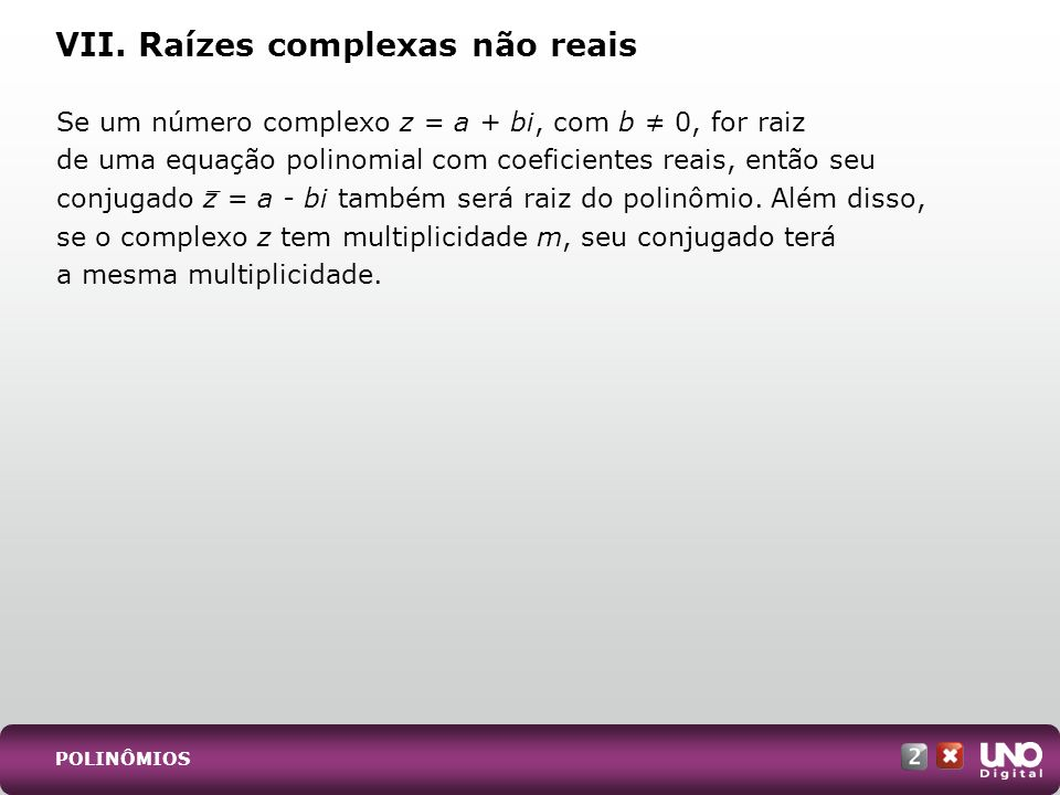 VII. Raízes complexas não reais