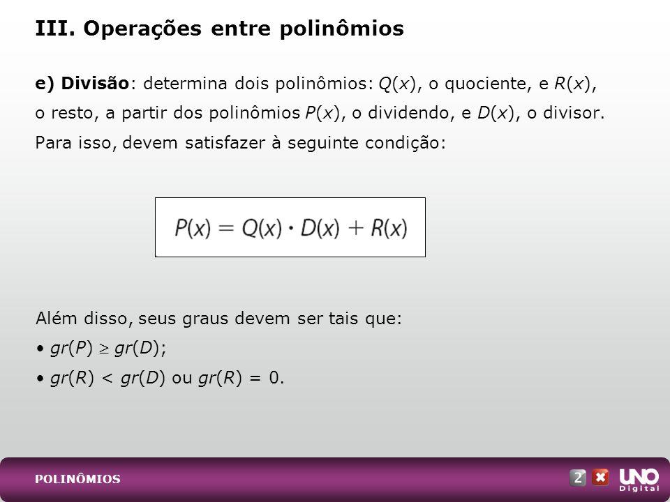 III. Operações entre polinômios