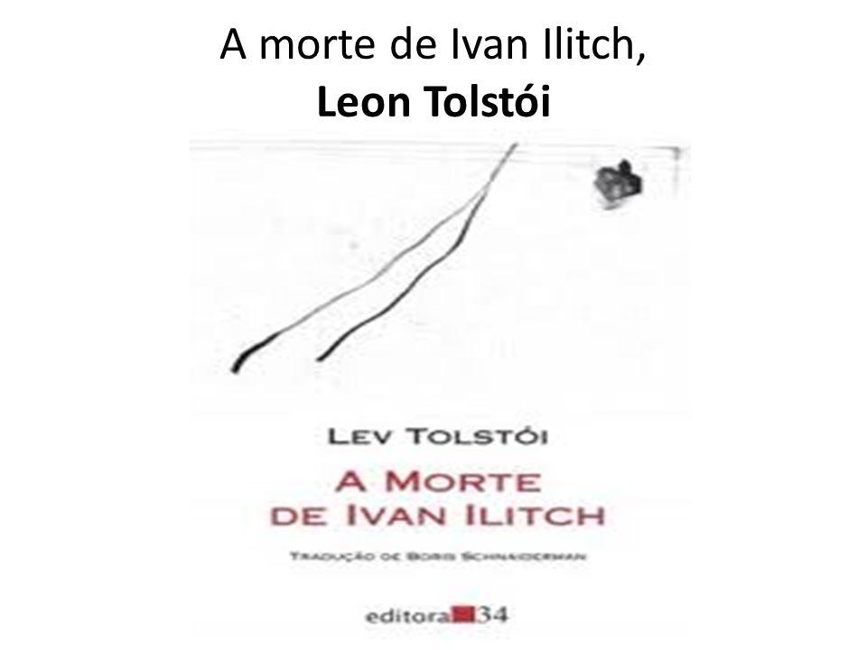 A morte de Ivan Ilitch, Leon Tolstói