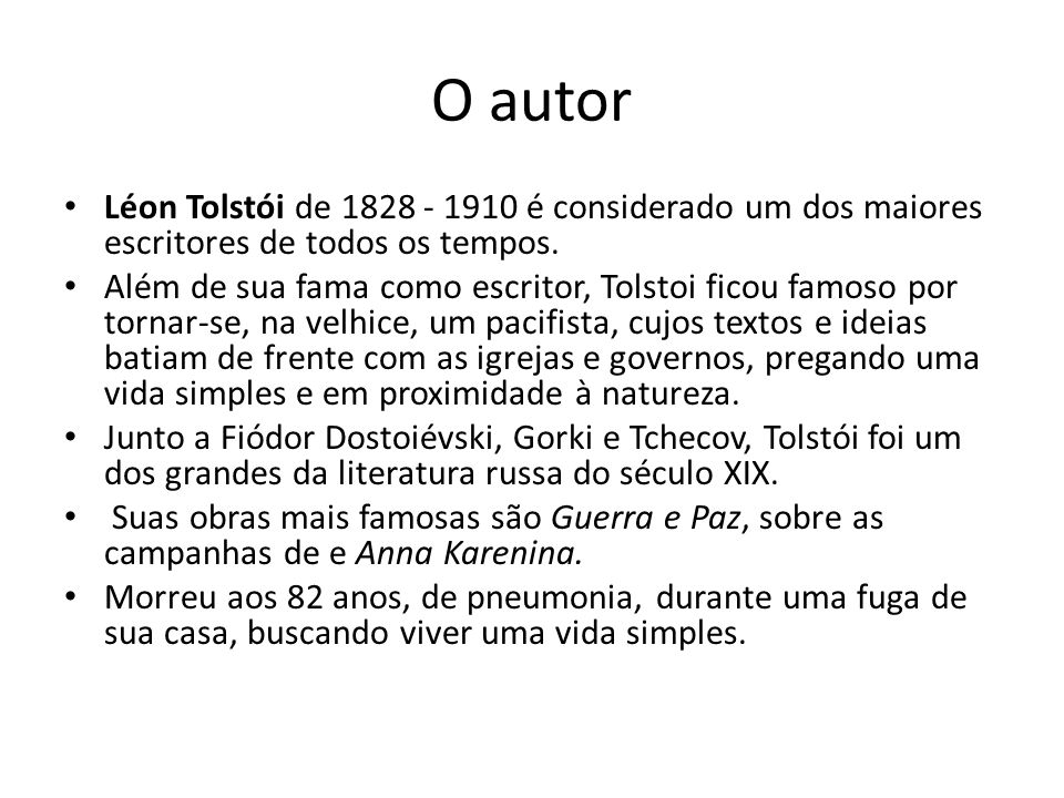 O autor Léon Tolstói de 1828 - 1910 é considerado um dos maiores escritores de todos os tempos.