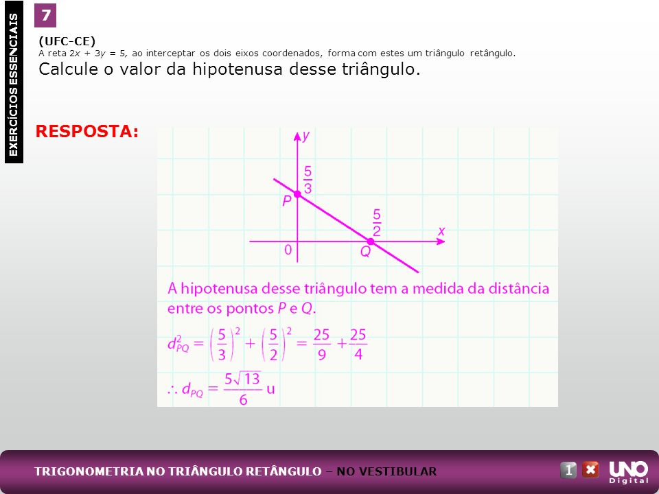 Calcule o valor da hipotenusa desse triângulo.