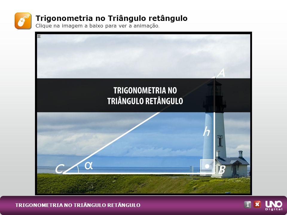 Mat-cad-1-top-6 – 3 ProvaTrigonometria no Triângulo retângulo Clique na imagem a baixo para ver a animação.